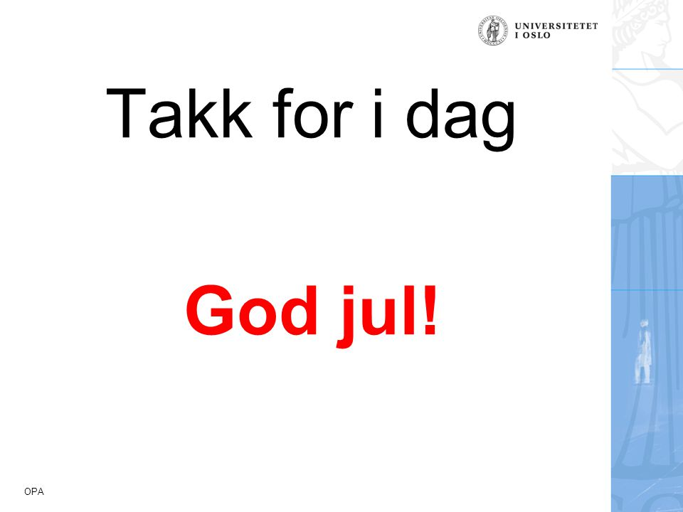 OPA Takk for i dag God jul!