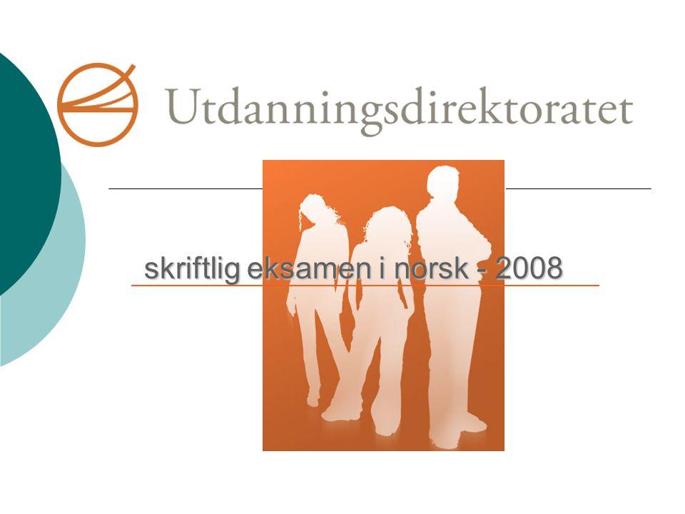 Norskeksamen  Én eksamensdag – både hovedmål og sidemål  Felles karakter i norsk skriftlig