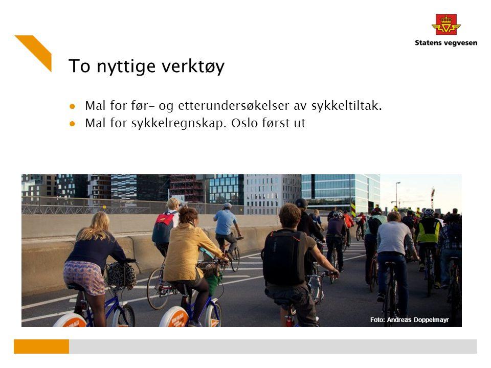 To nyttige verktøy ● Mal for før- og etterundersøkelser av sykkeltiltak. ● Mal for sykkelregnskap. Oslo først ut Foto: Andreas Doppelmayr