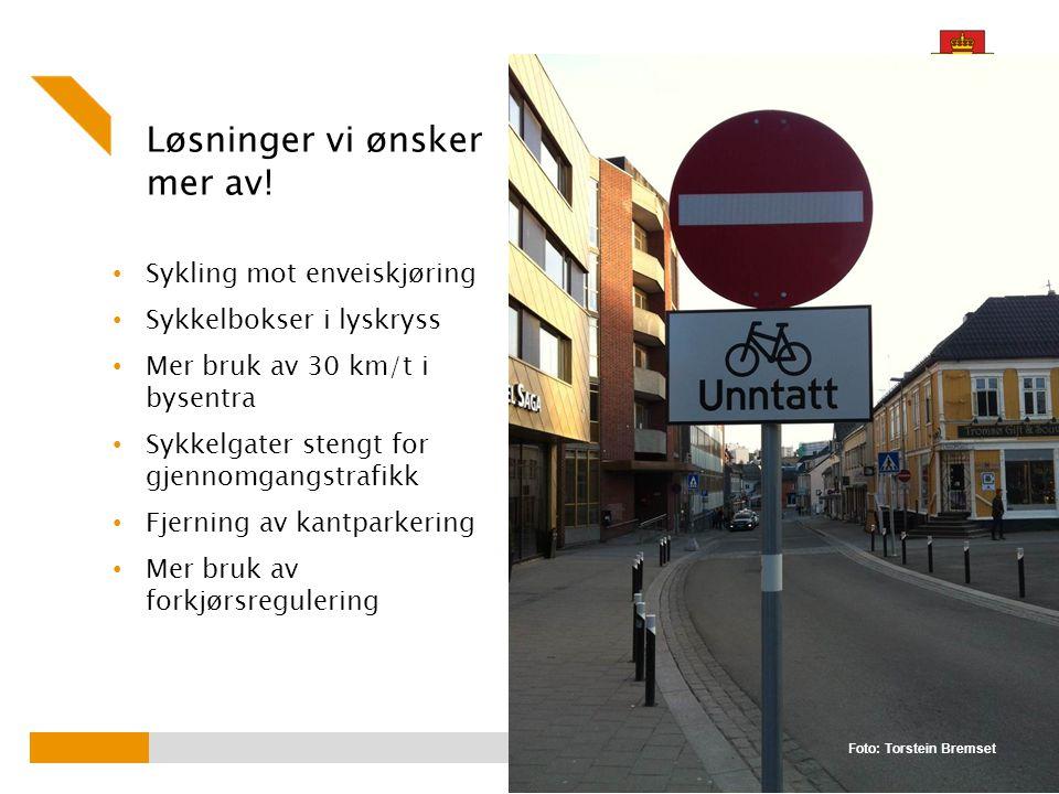 Løsninger vi ønsker mer av! Sykling mot enveiskjøring Sykkelbokser i lyskryss Mer bruk av 30 km/t i bysentra Sykkelgater stengt for gjennomgangstrafik