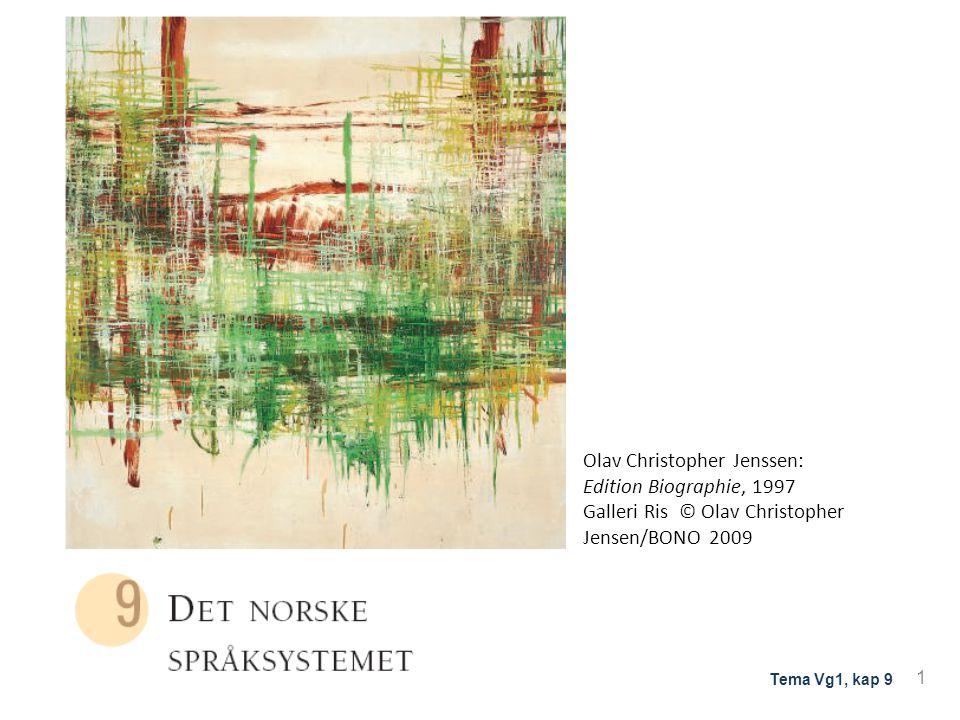 1 Tema Vg1, kap 9 Olav Christopher Jenssen: Edition Biographie, 1997 Galleri Ris © Olav Christopher Jensen/BONO 2009