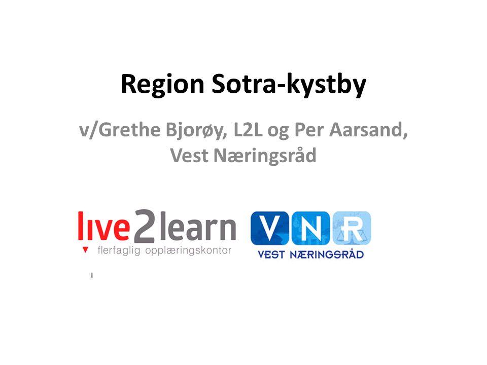 Region Sotra-kystby v/Grethe Bjorøy, L2L og Per Aarsand, Vest Næringsråd