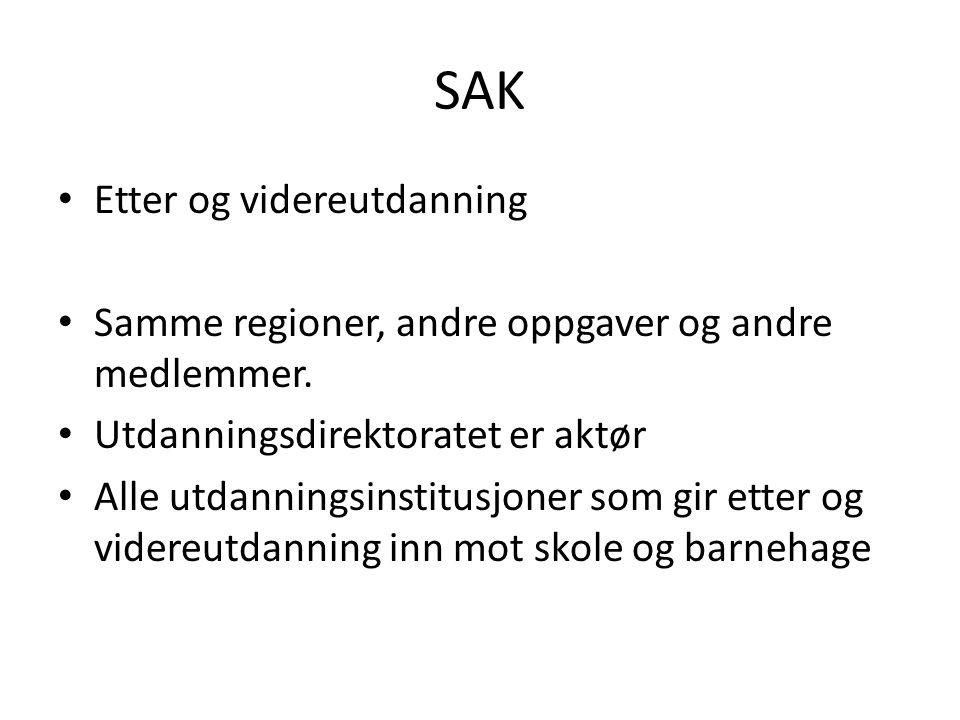 SAK Etter og videreutdanning Samme regioner, andre oppgaver og andre medlemmer.