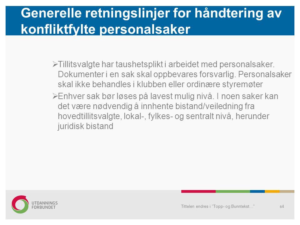 Generelle retningslinjer for håndtering av konfliktfylte personalsaker  Tillitsvalgte har taushetsplikt i arbeidet med personalsaker. Dokumenter i en
