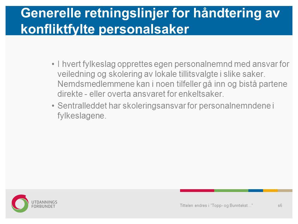 Generelle retningslinjer for håndtering av konfliktfylte personalsaker I hvert fylkeslag opprettes egen personalnemnd med ansvar for veiledning og sko