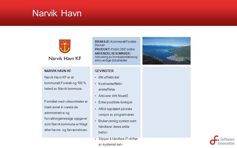 Narvik Havn BRANSJE: Kommunalt Foretak - Havner PRODUKT: Public 360° online ANVENDELSESOMRÅDE: Arkivering av korrespondanse og arkivverdige dokumenter