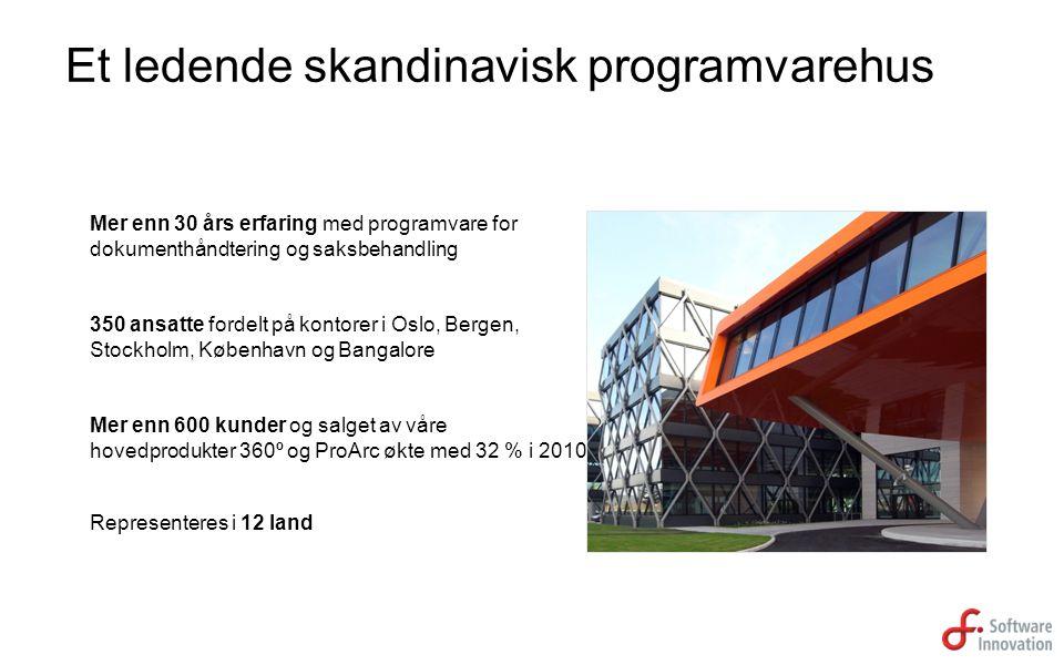 Et ledende skandinavisk programvarehus 350 ansatte fordelt på kontorer i Oslo, Bergen, Stockholm, København og Bangalore Mer enn 30 års erfaring med p