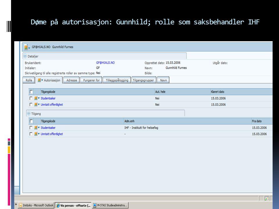 Døme på autorisasjon: Gunnhild; rolle som saksbehandler IHF