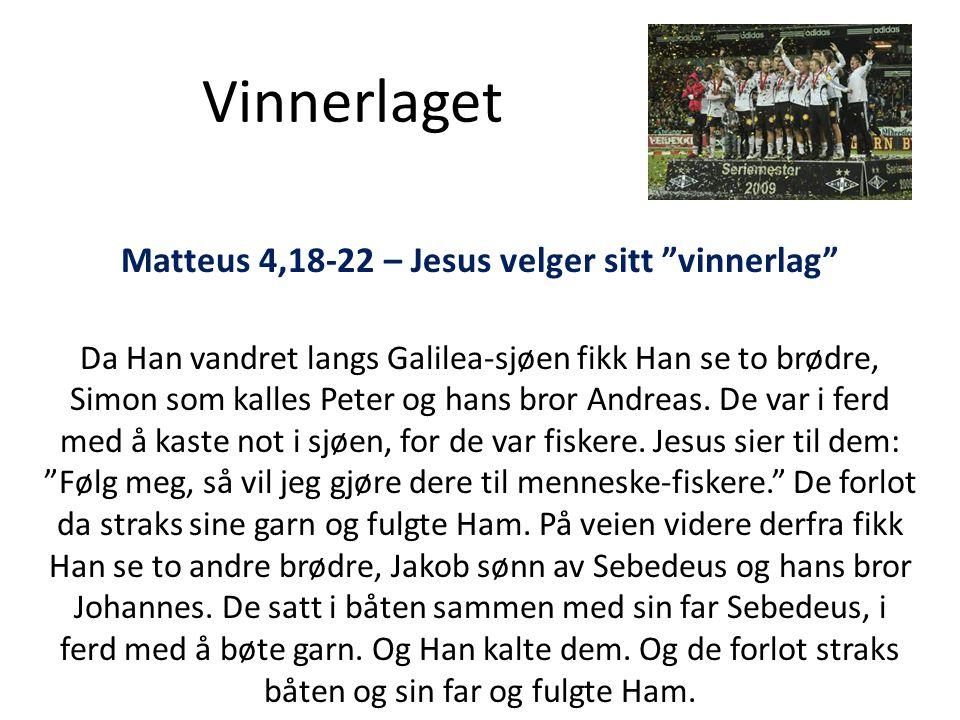 Vinnerlaget 1) Vinnerlaget består av tapere! … som JESUS har valgt!