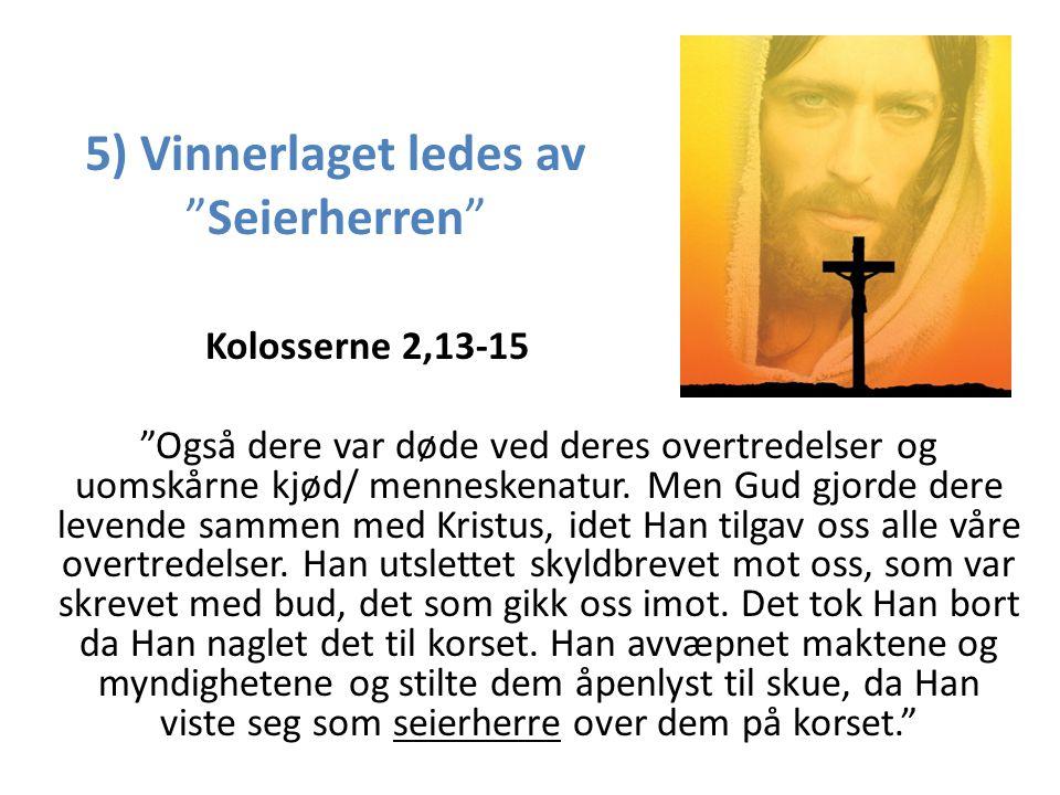 Vinnerlaget -Vinnerlaget består av tapere … som Jesus har valgt.