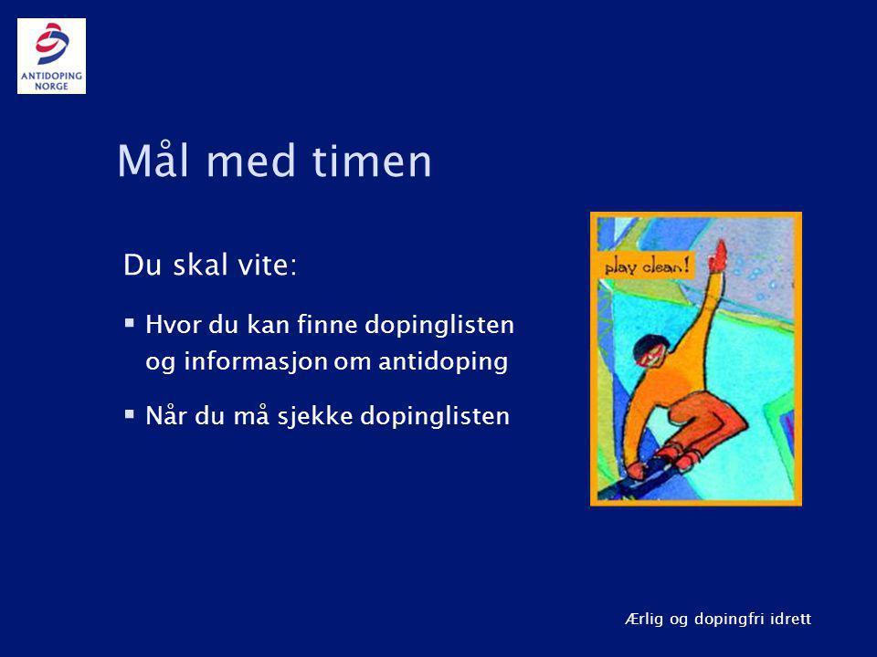 Ærlig og dopingfri idrett www.antidoping.no