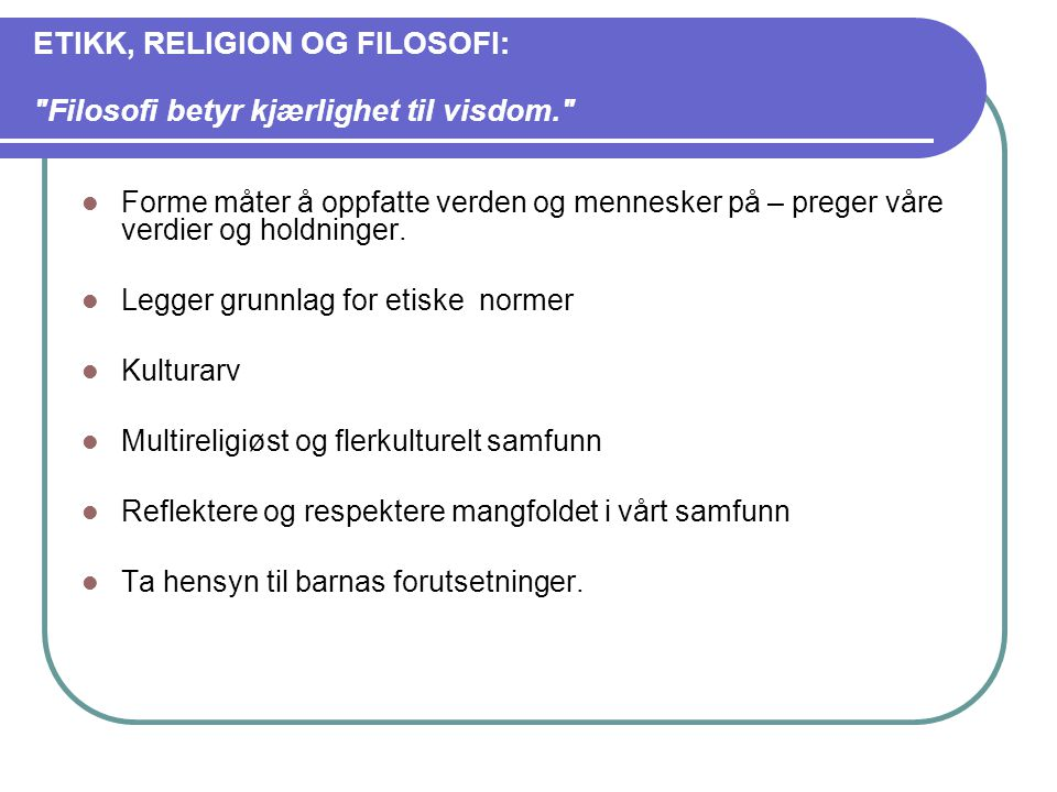 ETIKK, RELIGION OG FILOSOFI:
