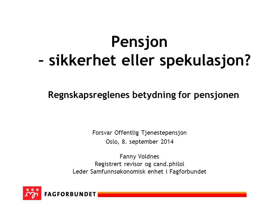 Pensjon – sikkerhet eller spekulasjon.