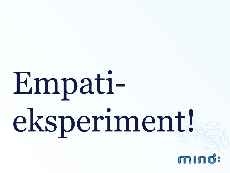 Empati- eksperiment!
