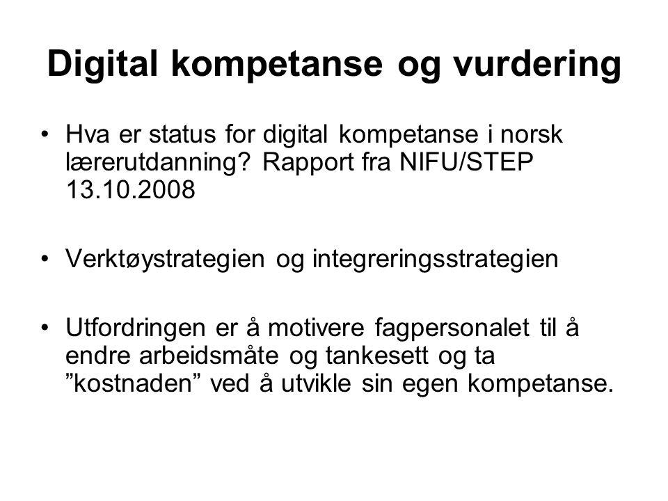Digital kompetanse og vurdering Hva er status for digital kompetanse i norsk lærerutdanning.