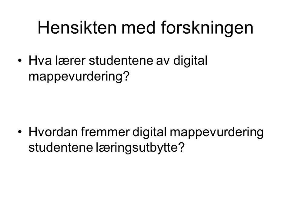 Hensikten med forskningen Hva lærer studentene av digital mappevurdering.