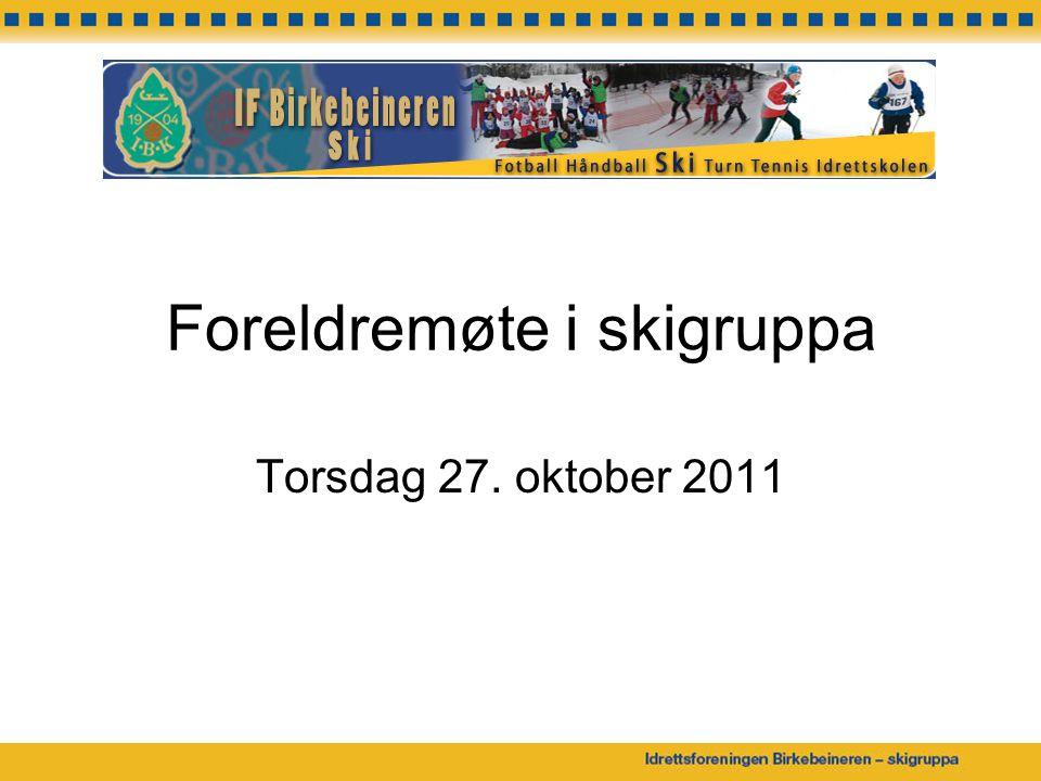 Foreldremøte i skigruppa Torsdag 27. oktober 2011