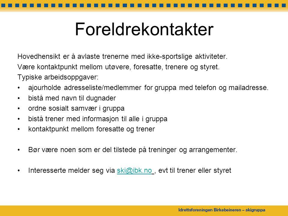 Foreldrekontakter Hovedhensikt er å avlaste trenerne med ikke-sportslige aktiviteter.