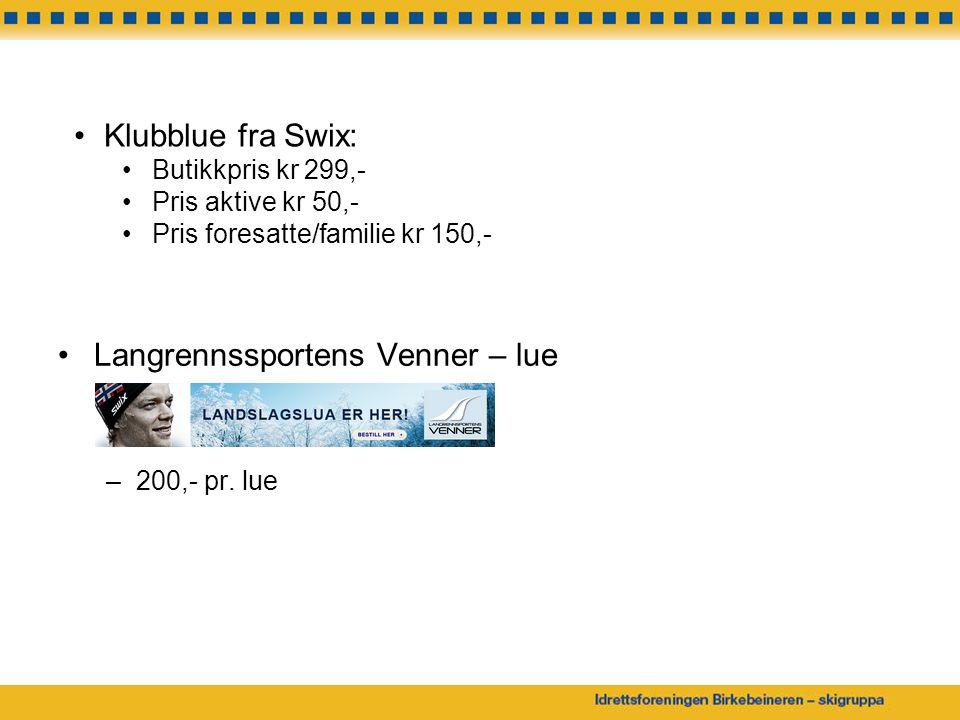 Langrennssportens Venner – lue –200,- pr. lue Klubblue fra Swix: Butikkpris kr 299,- Pris aktive kr 50,- Pris foresatte/familie kr 150,-