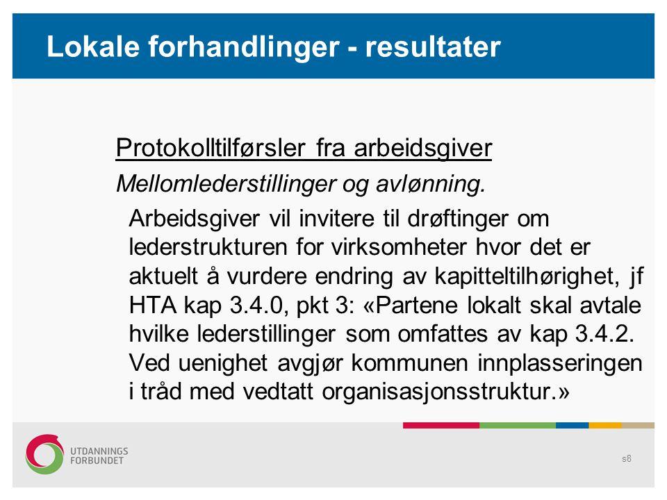 Lokale forhandlinger - resultater Protokolltilførsler fra arbeidsgiver Mellomlederstillinger og avlønning.
