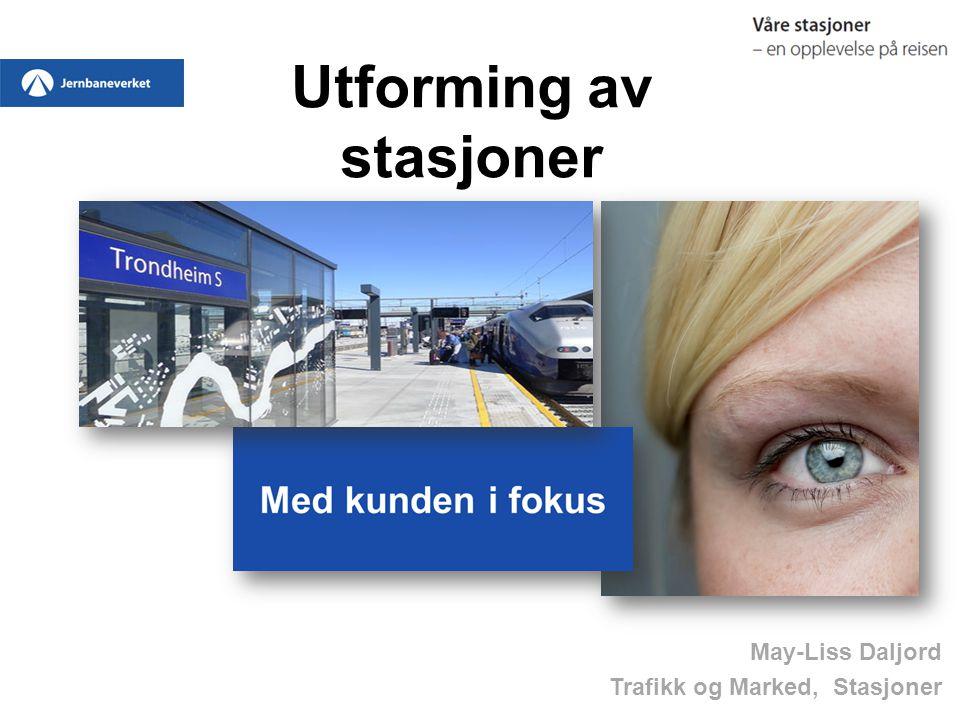 Utforming av stasjoner May-Liss Daljord Trafikk og Marked, Stasjoner