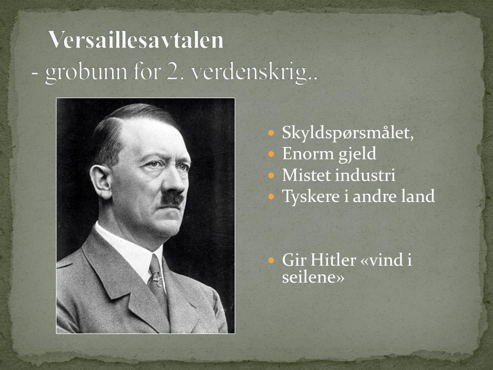 Skyldspørsmålet, Enorm gjeld Mistet industri Tyskere i andre land Gir Hitler «vind i seilene»