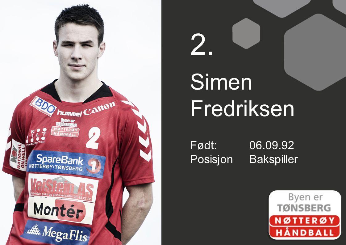 2. Simen Fredriksen Født:06.09.92 PosisjonBakspiller