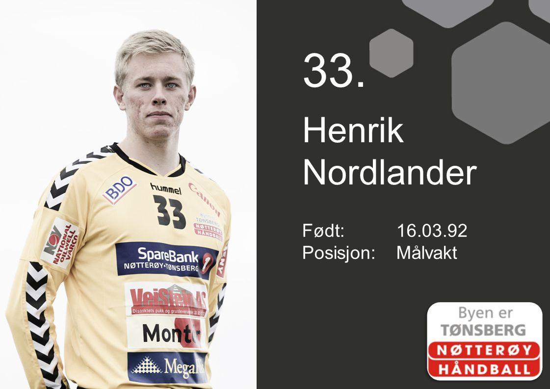 33. Henrik Nordlander Født:16.03.92 Posisjon:Målvakt