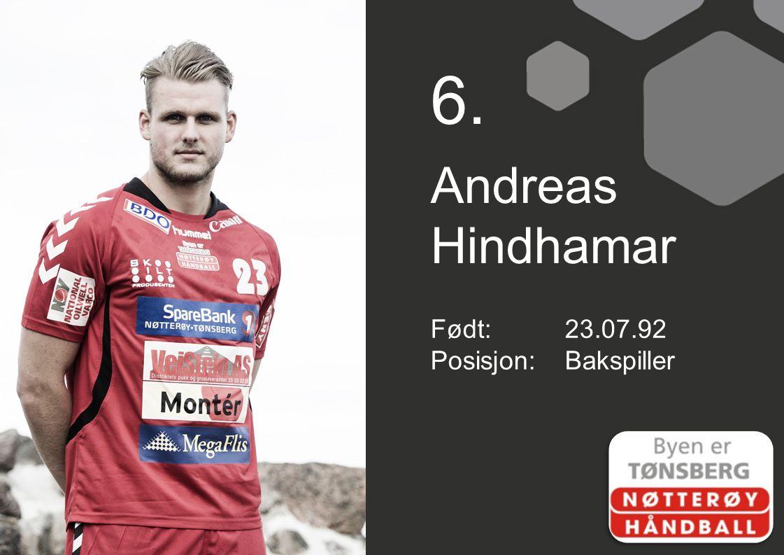 6. Andreas Hindhamar Født:23.07.92 Posisjon:Bakspiller