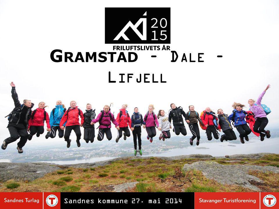 G RAMSTAD – D ALE – L IFJELL Sandnes kommune 27. mai 2014