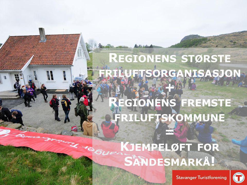 R EGIONENS STØRSTE FRILUFTSORGANISASJON + R EGIONENS FREMSTE FRILUFTSKOMMUNE = K JEMPELØFT FOR S ANDESMARKÅ !