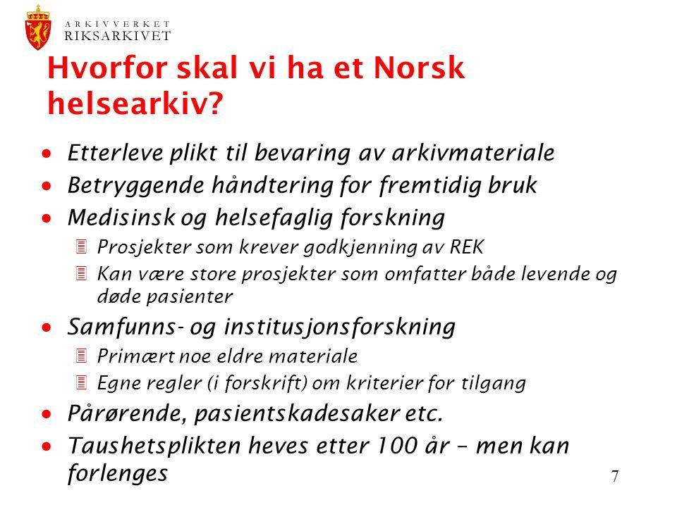 7 Hvorfor skal vi ha et Norsk helsearkiv.