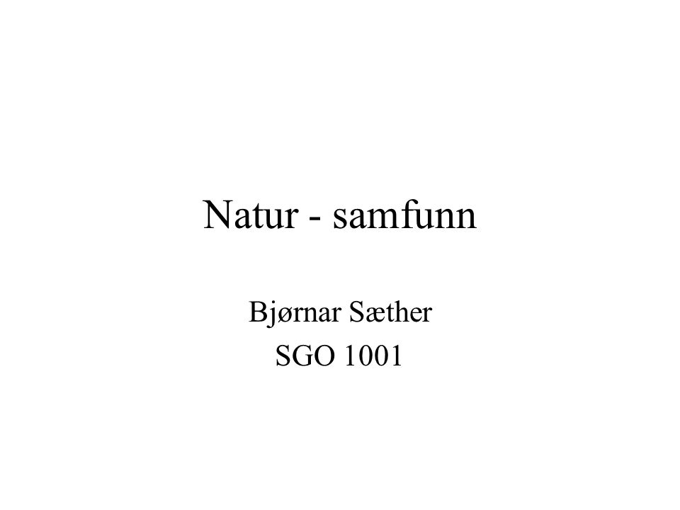 Natur - samfunn Bjørnar Sæther SGO 1001