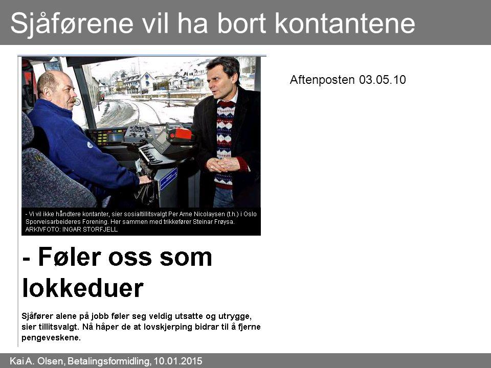 Kai A. Olsen, Betalingsformidling, 10.01.2015 5 Sjåførene vil ha bort kontantene Aftenposten 03.05.10