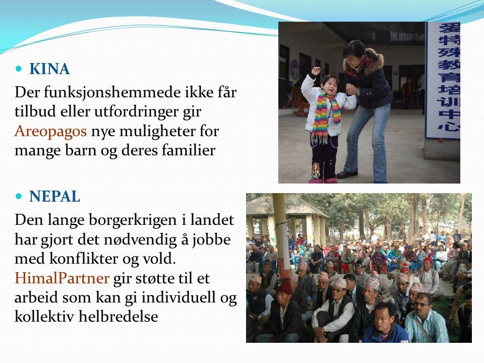 KINA Der funksjonshemmede ikke får tilbud eller utfordringer gir Areopagos nye muligheter for mange barn og deres familier NEPAL Den lange borgerkrigen i landet har gjort det nødvendig å jobbe med konflikter og vold.