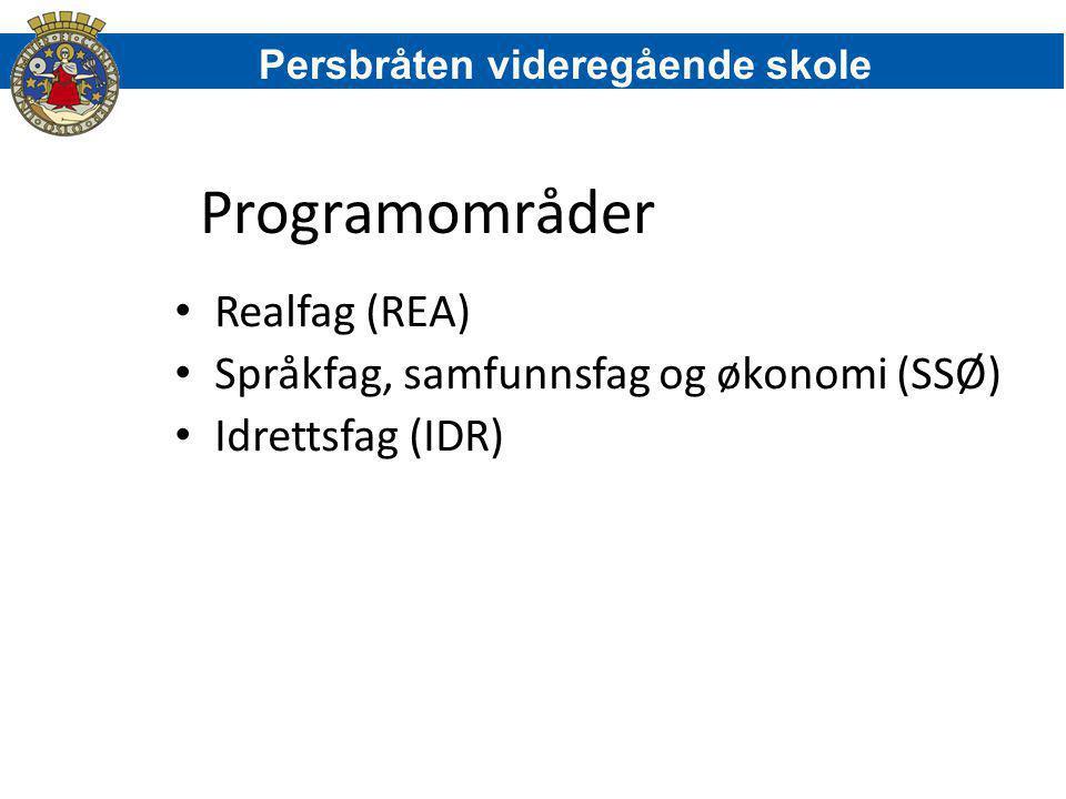 Programområder Realfag (REA) Språkfag, samfunnsfag og økonomi (SSØ) Idrettsfag (IDR) Persbråten videregående skole