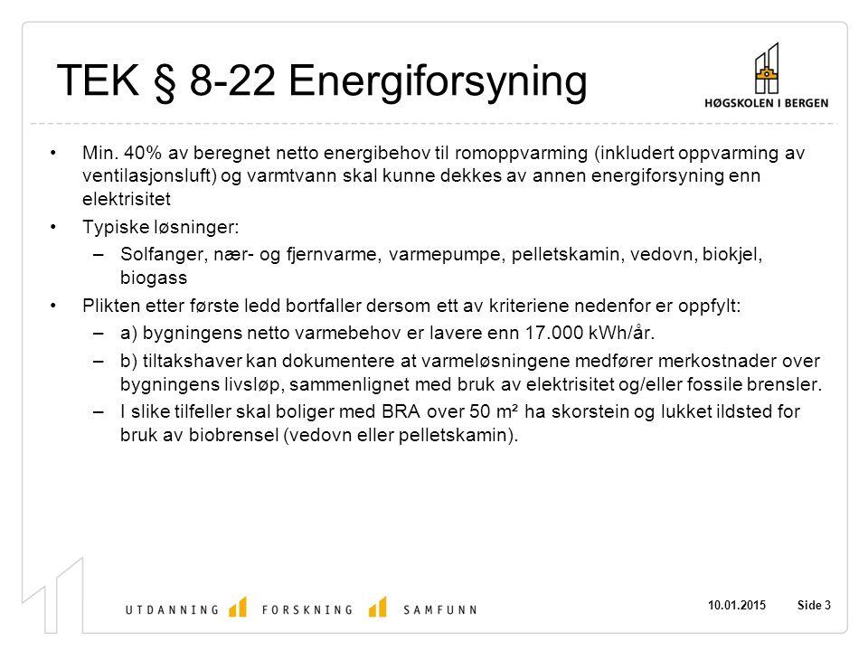 10.01.2015 Side 4 Fordeling energikilder Gjennomsnittlig spesifikt energiforbruk fordelt på energibærere.