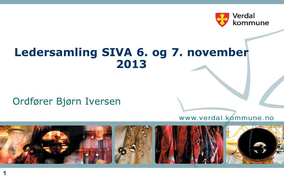 1 Ledersamling SIVA 6. og 7. november 2013 Ordfører Bjørn Iversen