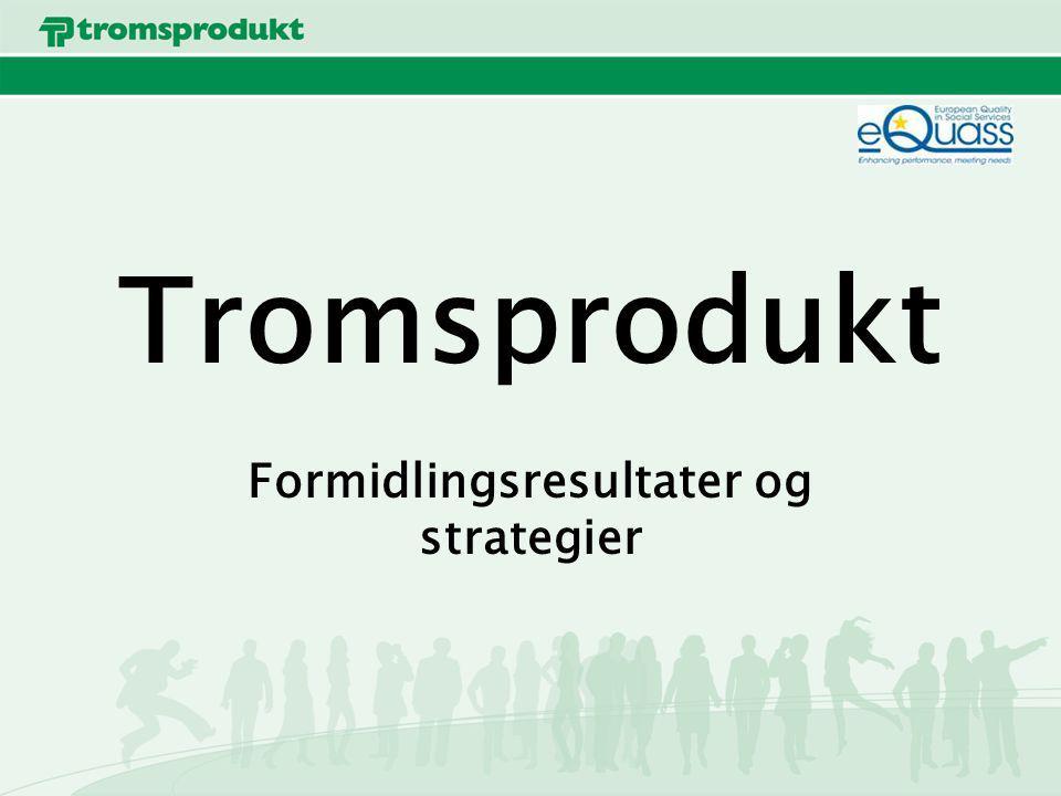 Tromsprodukt Formidlingsresultater og strategier