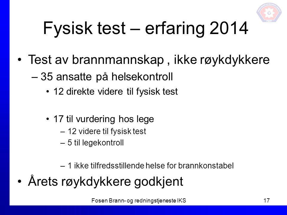 Fysisk test – erfaring 2014 Test av brannmannskap, ikke røykdykkere –35 ansatte på helsekontroll 12 direkte videre til fysisk test 17 til vurdering ho