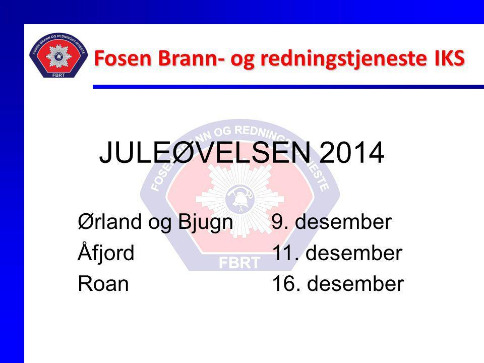JULEØVELSEN 2014 Ørland og Bjugn 9. desember Åfjord 11. desember Roan 16. desember