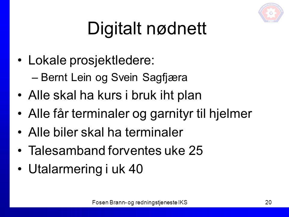 Digitalt nødnett Lokale prosjektledere: –Bernt Lein og Svein Sagfjæra Alle skal ha kurs i bruk iht plan Alle får terminaler og garnityr til hjelmer Al