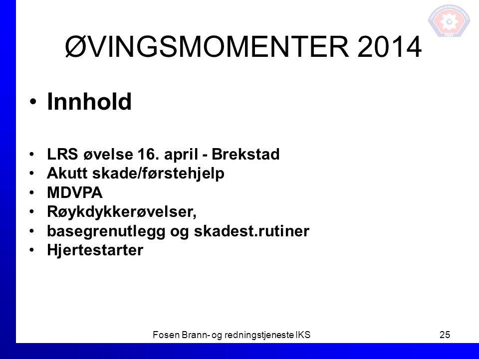 ØVINGSMOMENTER 2014 Innhold LRS øvelse 16. april - Brekstad Akutt skade/førstehjelp MDVPA Røykdykkerøvelser, basegrenutlegg og skadest.rutiner Hjertes