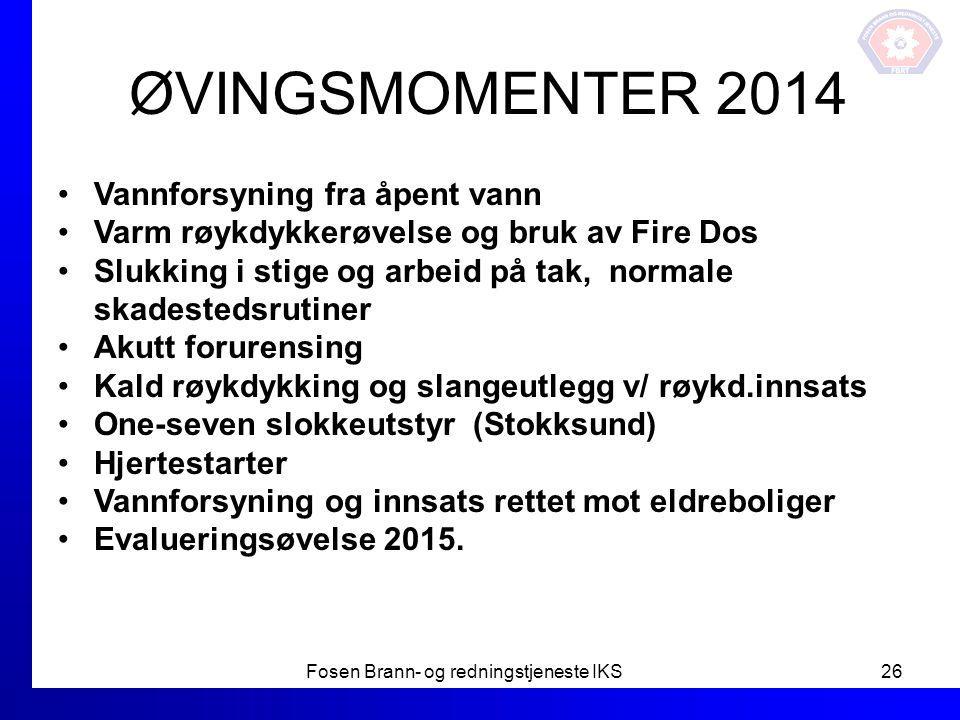 ØVINGSMOMENTER 2014 Vannforsyning fra åpent vann Varm røykdykkerøvelse og bruk av Fire Dos Slukking i stige og arbeid på tak, normale skadestedsrutine