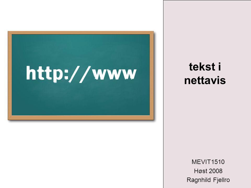 tekst i nettavis MEVIT1510 Høst 2008 Ragnhild Fjellro