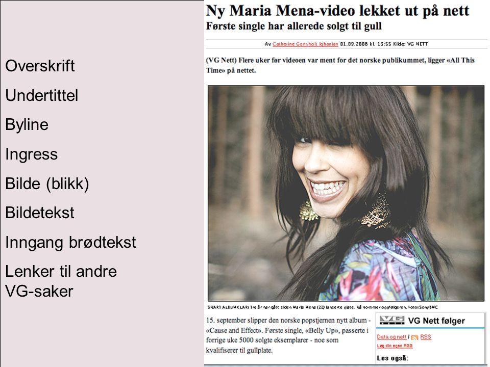 Overskrift Undertittel Byline Ingress Bilde (blikk) Bildetekst Inngang brødtekst Lenker til andre VG-saker