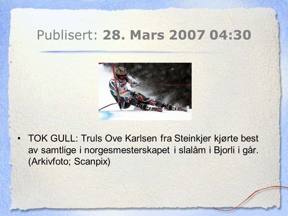 Publisert: 28. Mars 2007 04:30 TOK GULL: Truls Ove Karlsen fra Steinkjer kjørte best av samtlige i norgesmesterskapet i slalåm i Bjorli i går. (Arkivf