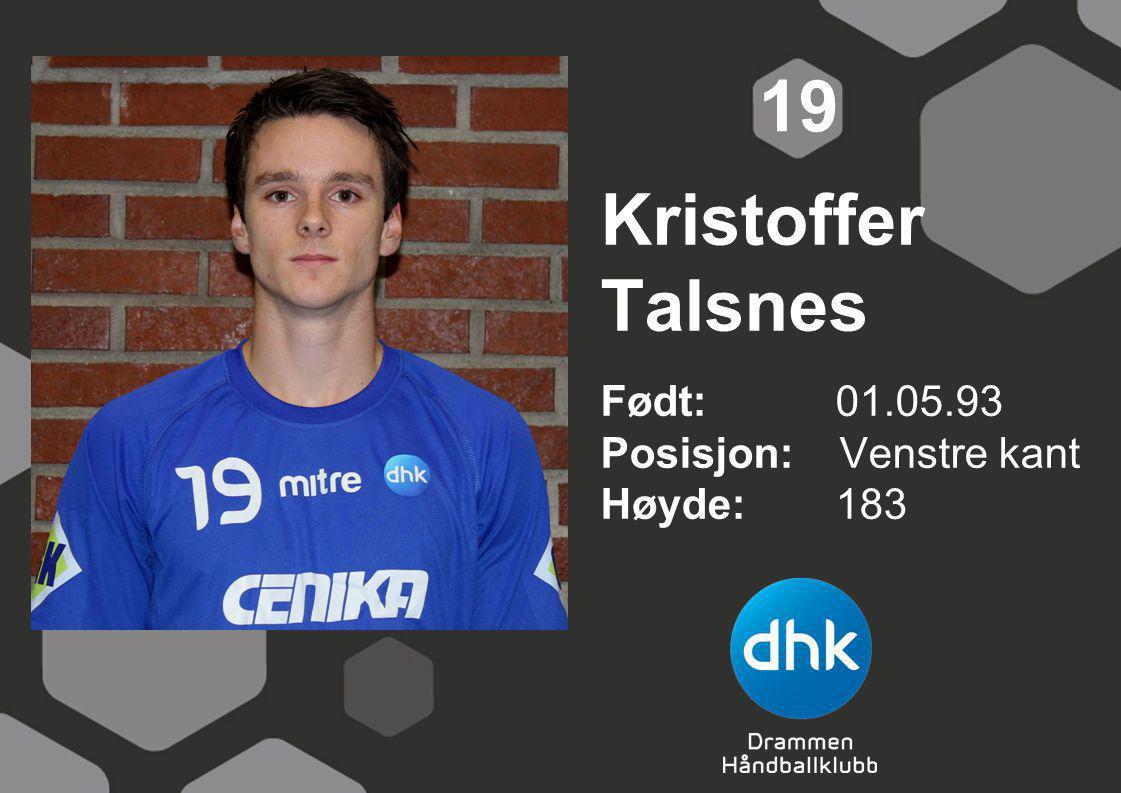 Kristoffer Talsnes Født: 01.05.93 Posisjon: Venstre kant Høyde:183 19