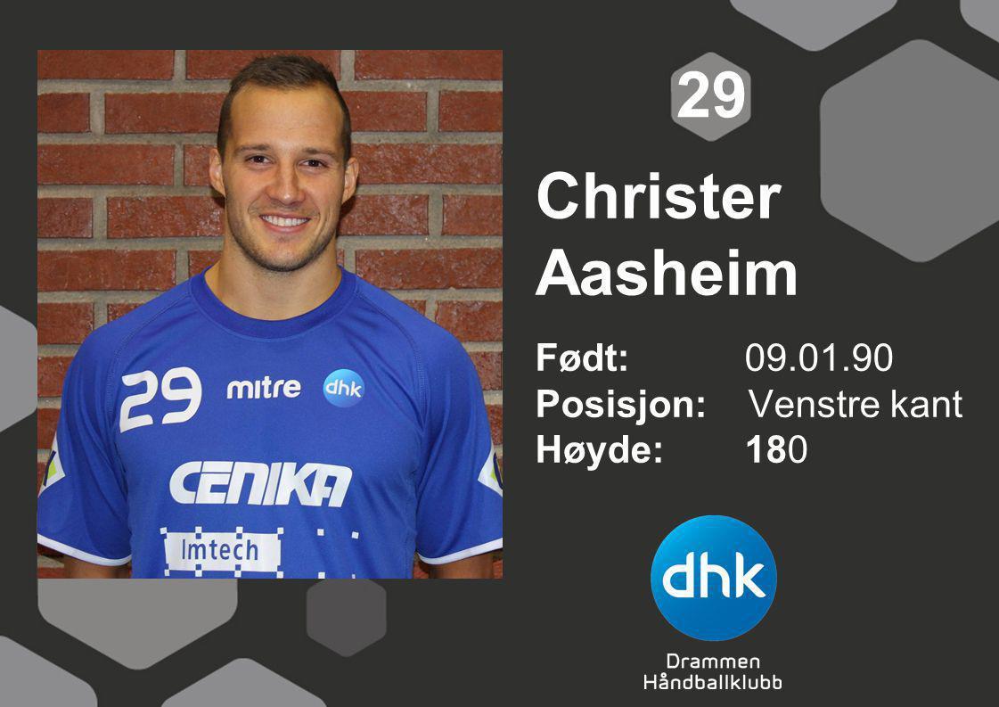 Christer Aasheim Født: 09.01.90 Posisjon: Venstre kant Høyde:180 29