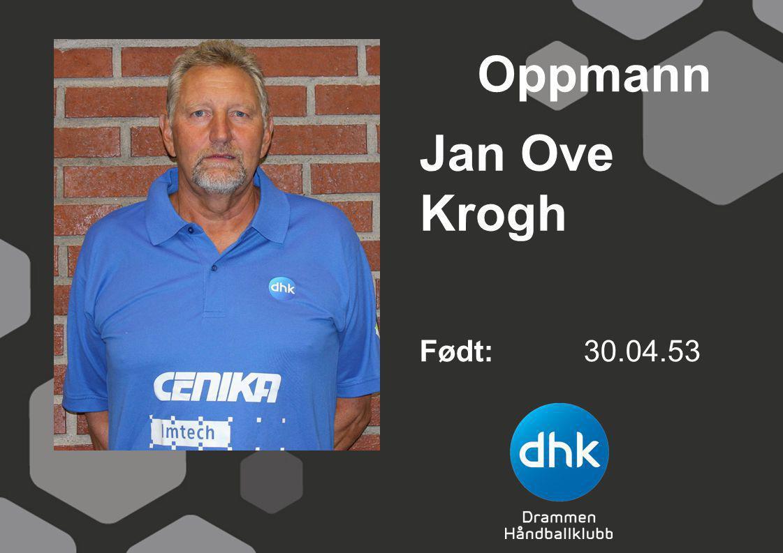 Jan Ove Krogh Født: 30.04.53 Oppmann